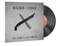 Music Kit | Tree Adams and Ben Bromfield, M.U.D.D. FORCE